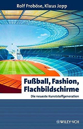Fußball, Fashion, Flachbildschirme. Die neueste Kunststoffgeneration